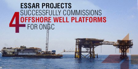 Essar Projects successfully commissions four offshore well platforms for ONGC