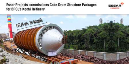 Essar Projects commissions Coke Drum Structure Packages for BPCL's Kochi Refinery